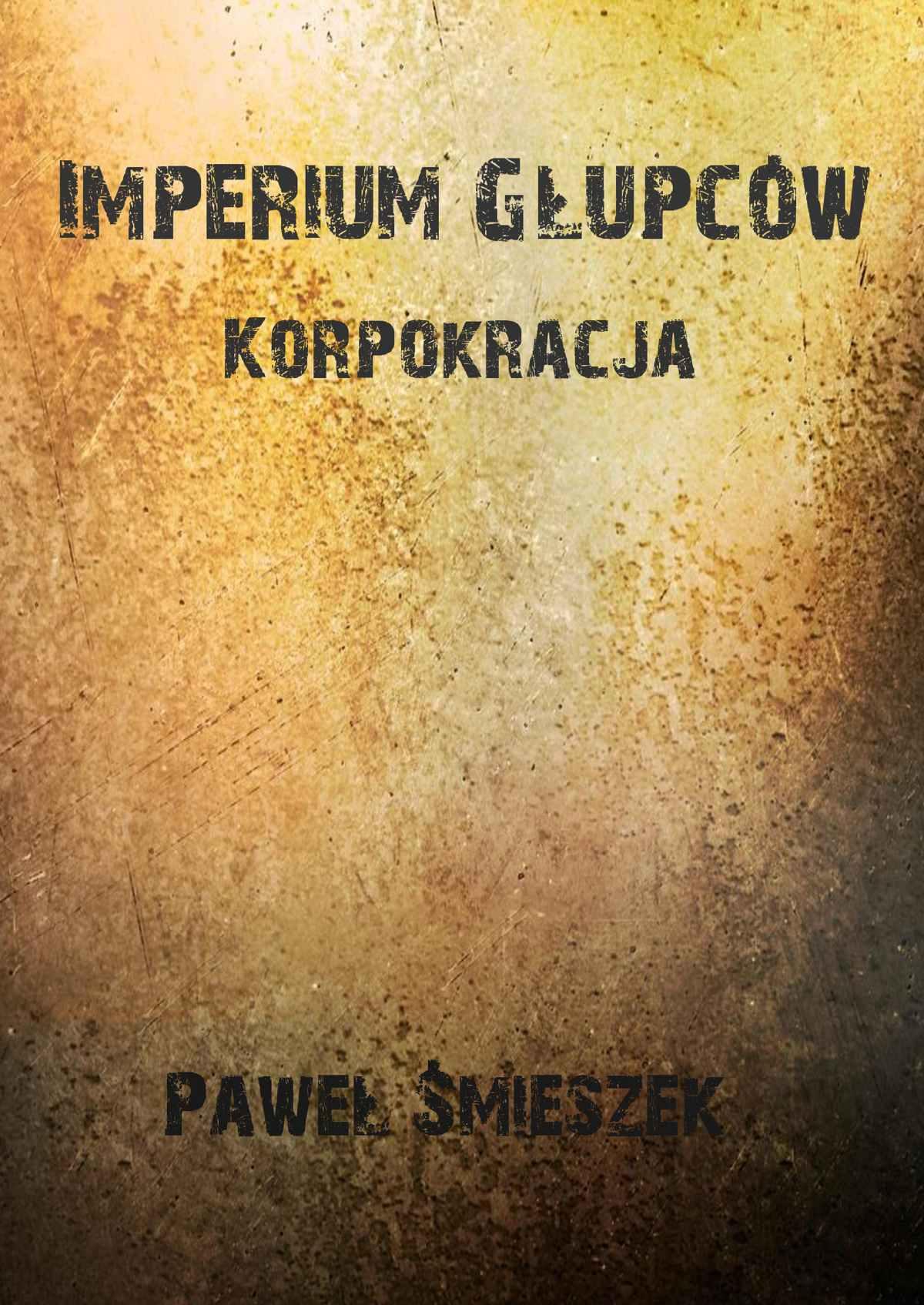 Korpokracja. Imperium głupców - Ebook (Książka EPUB) do pobrania w formacie EPUB