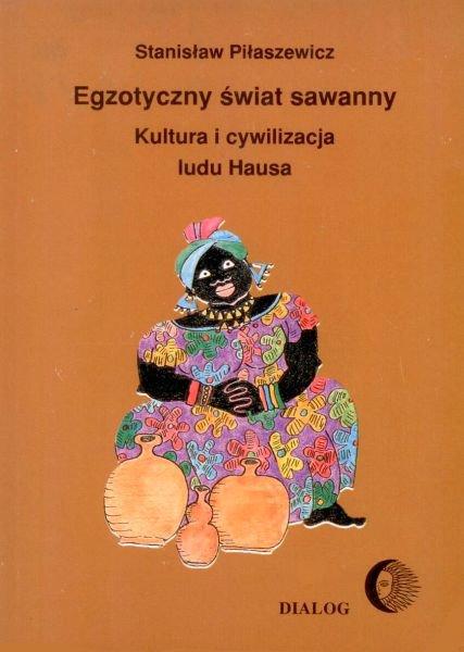 Egzotyczny świat sawanny. Kultura i cywilizacja ludu Hausa - Ebook (Książka na Kindle) do pobrania w formacie MOBI