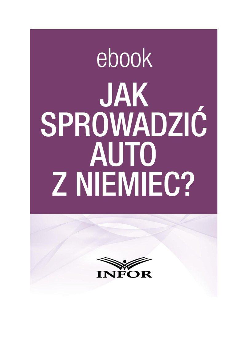 Jak sprowadzić auto z Niemiec - Ebook (Książka PDF) do pobrania w formacie PDF
