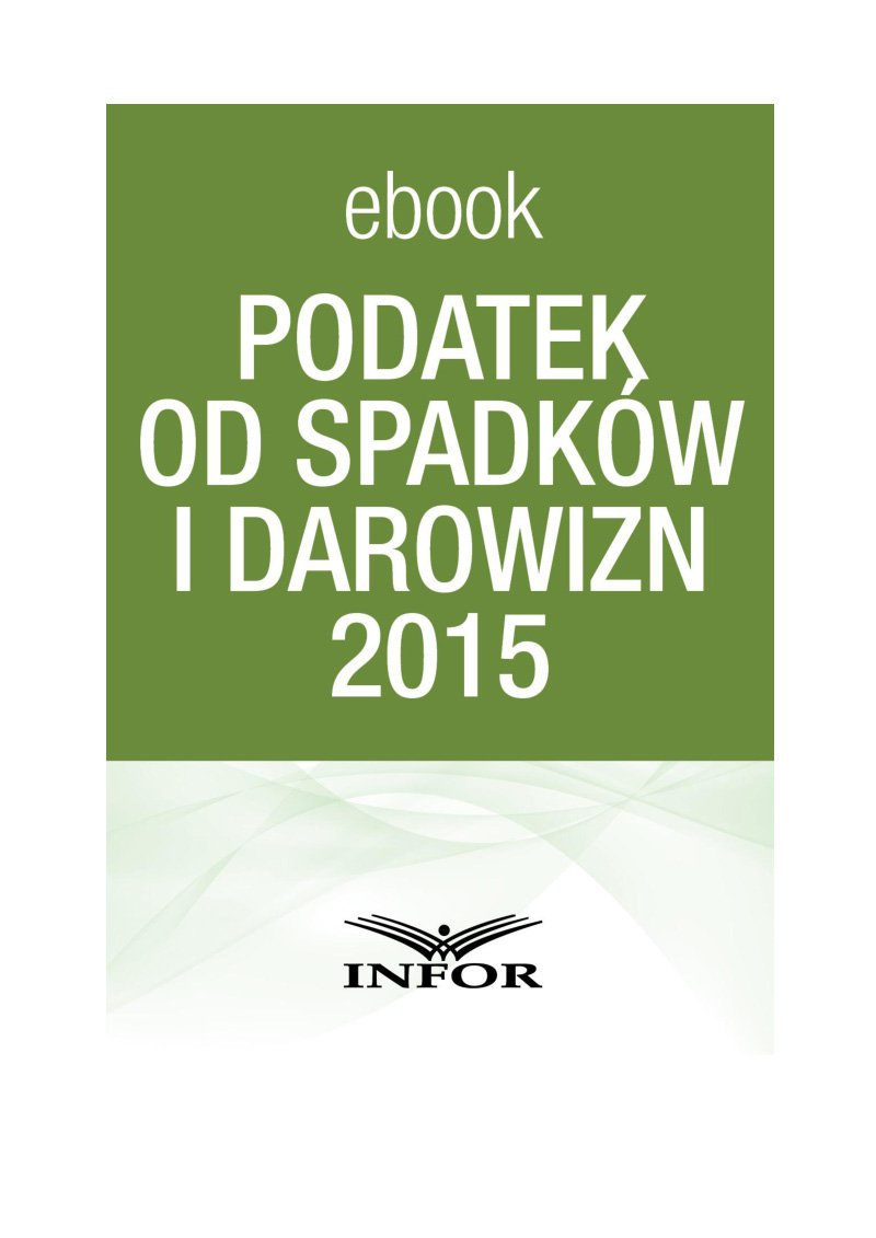Podatek od spadków i darowizn 2015 - Ebook (Książka PDF) do pobrania w formacie PDF
