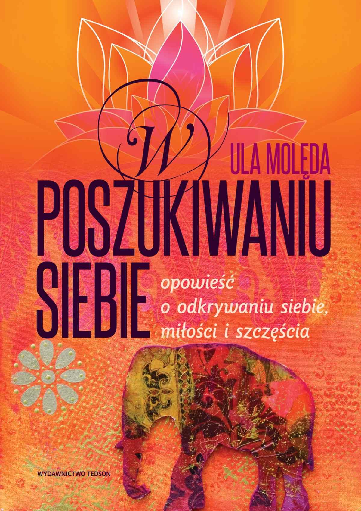 W poszukiwaniu Siebie - Opowieść o odkrywaniu siebie, miłości i szczęścia - Ebook (Książka na Kindle) do pobrania w formacie MOBI