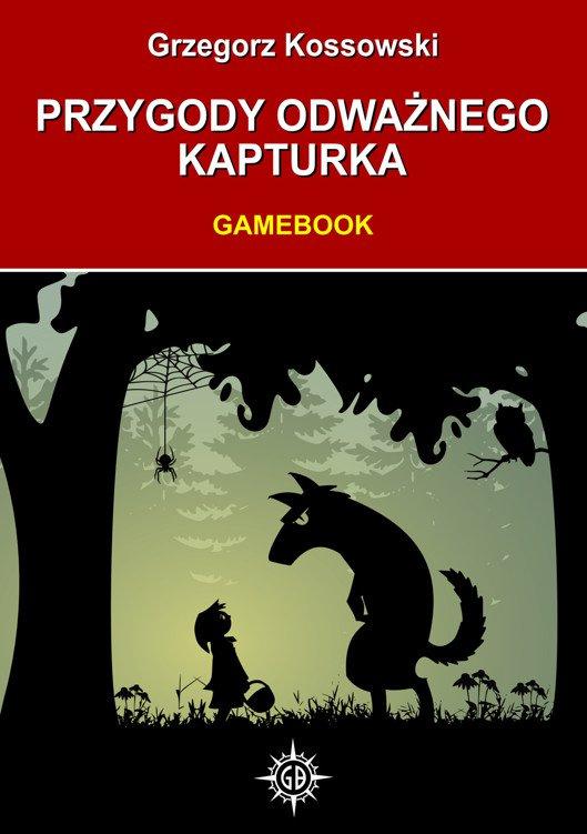Przygody odważnego Kapturka. Gamebook - Ebook (Książka na Kindle) do pobrania w formacie MOBI