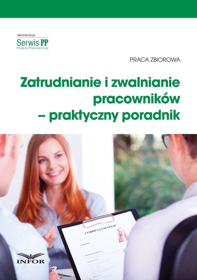Zatrudnianie i zwalnianie pracowników – praktyczny poradnik - Ebook (Książka PDF) do pobrania w formacie PDF