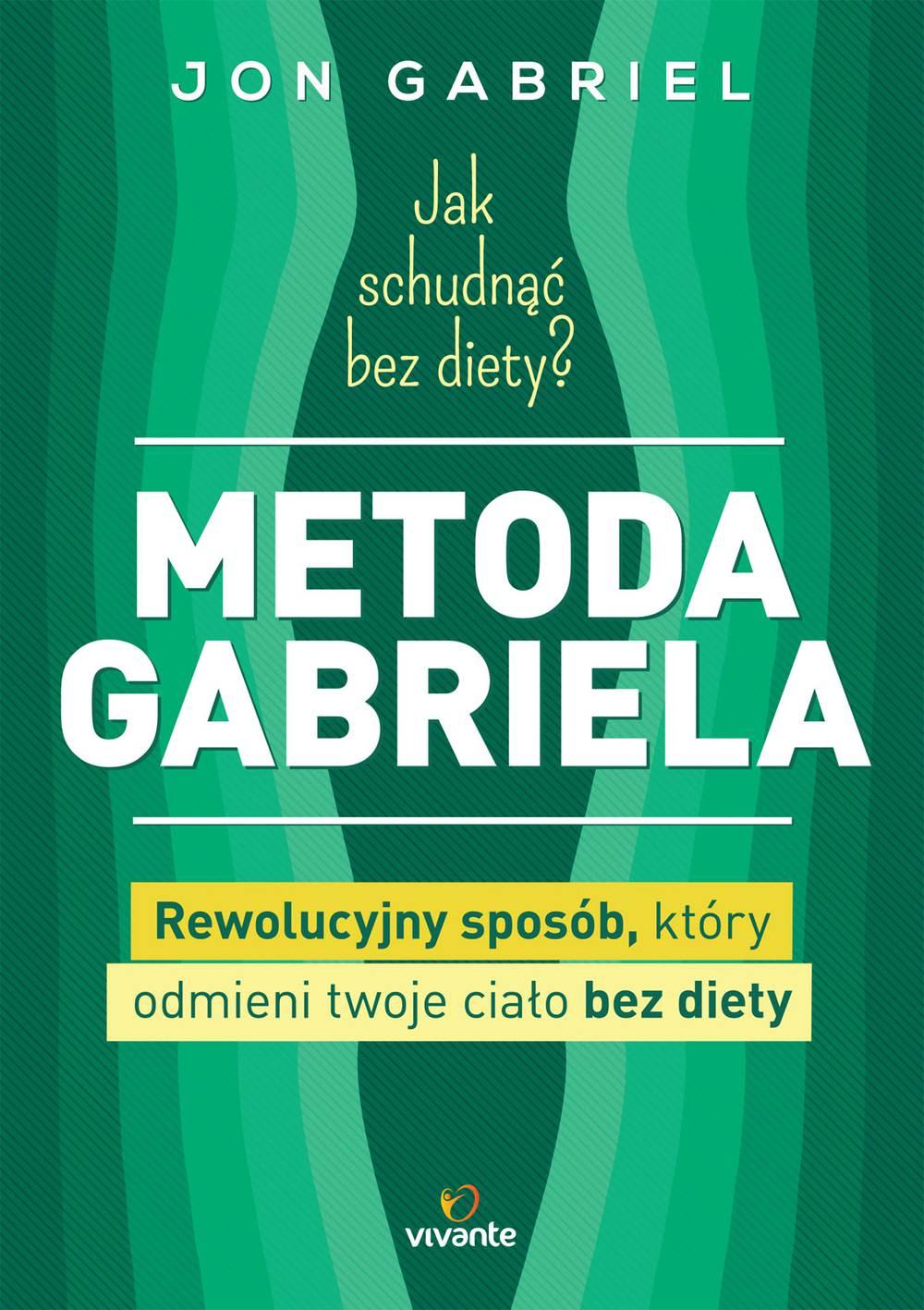 Jak schudnąć bez diety? Metoda Gabriela. Rewolucyjny sposób, który odmieni twoje ciało bez diety - Ebook (Książka na Kindle) do pobrania w formacie MOBI