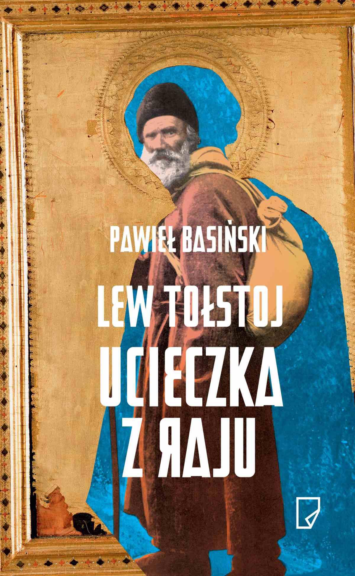 Lew Tołstoj. Ucieczka z raju - Pawieł Basiński