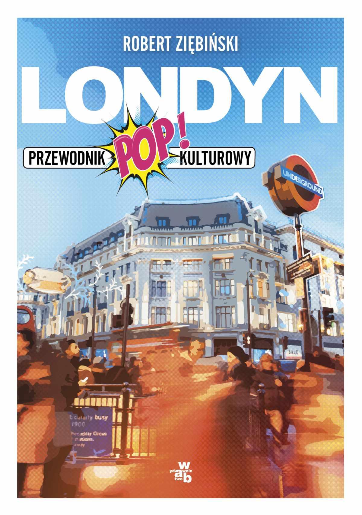 Londyn. Przewodnik popkulturowy - Ebook (Książka EPUB) do pobrania w formacie EPUB