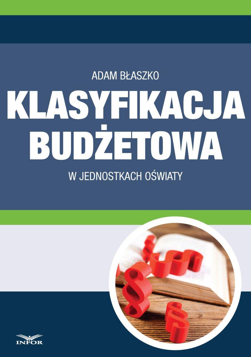 Klasyfikacja budżetowa w jednostkach oświaty - Ebook (Książka PDF) do pobrania w formacie PDF