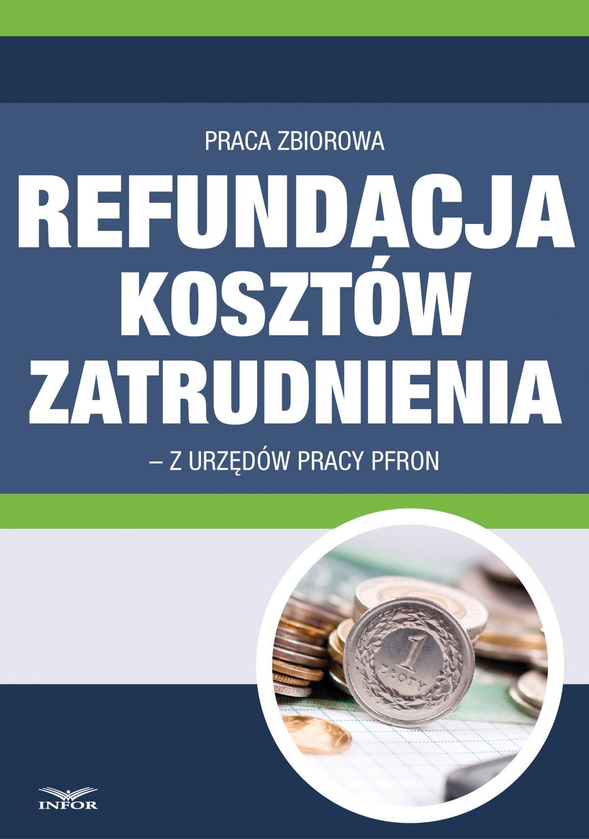 Refundacja kosztów zatrudnienia z urzędów pracy i PFRON po zmianie przepisów - Ebook (Książka PDF) do pobrania w formacie PDF