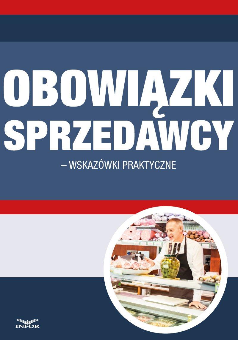 Obowiązki sprzedawcy po zmianach w prawie  konsumenckim – wskazówki praktyczne - Ebook (Książka PDF) do pobrania w formacie PDF