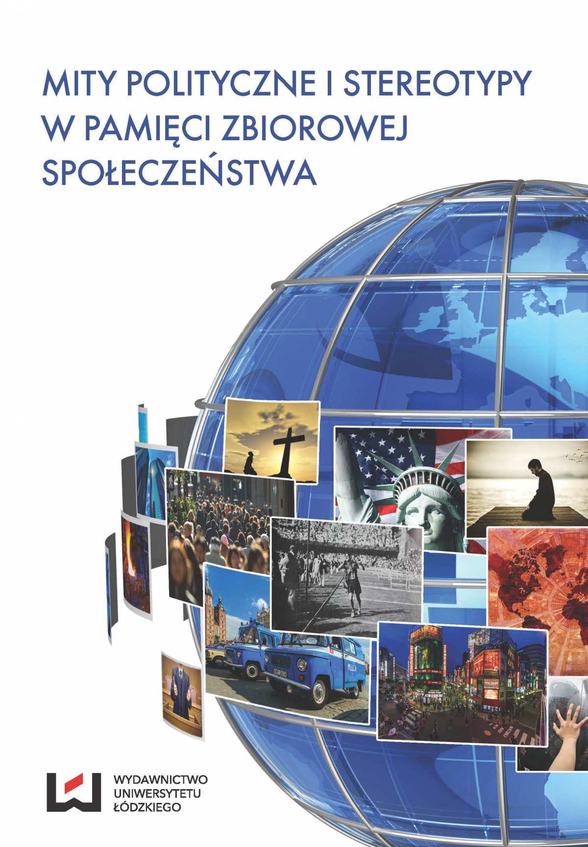 Mity polityczne i stereotypy w pamięci zbiorowej społeczeństwa - Ebook (Książka PDF) do pobrania w formacie PDF