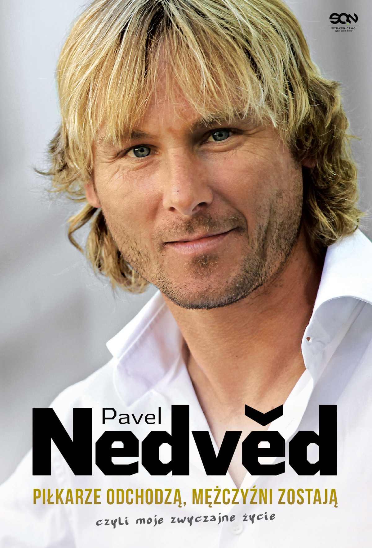 Pavel Nedved. Piłkarze odchodzą, mężczyźni zostają. Czyli moje zwyczajne życie - Ebook (Książka EPUB) do pobrania w formacie EPUB