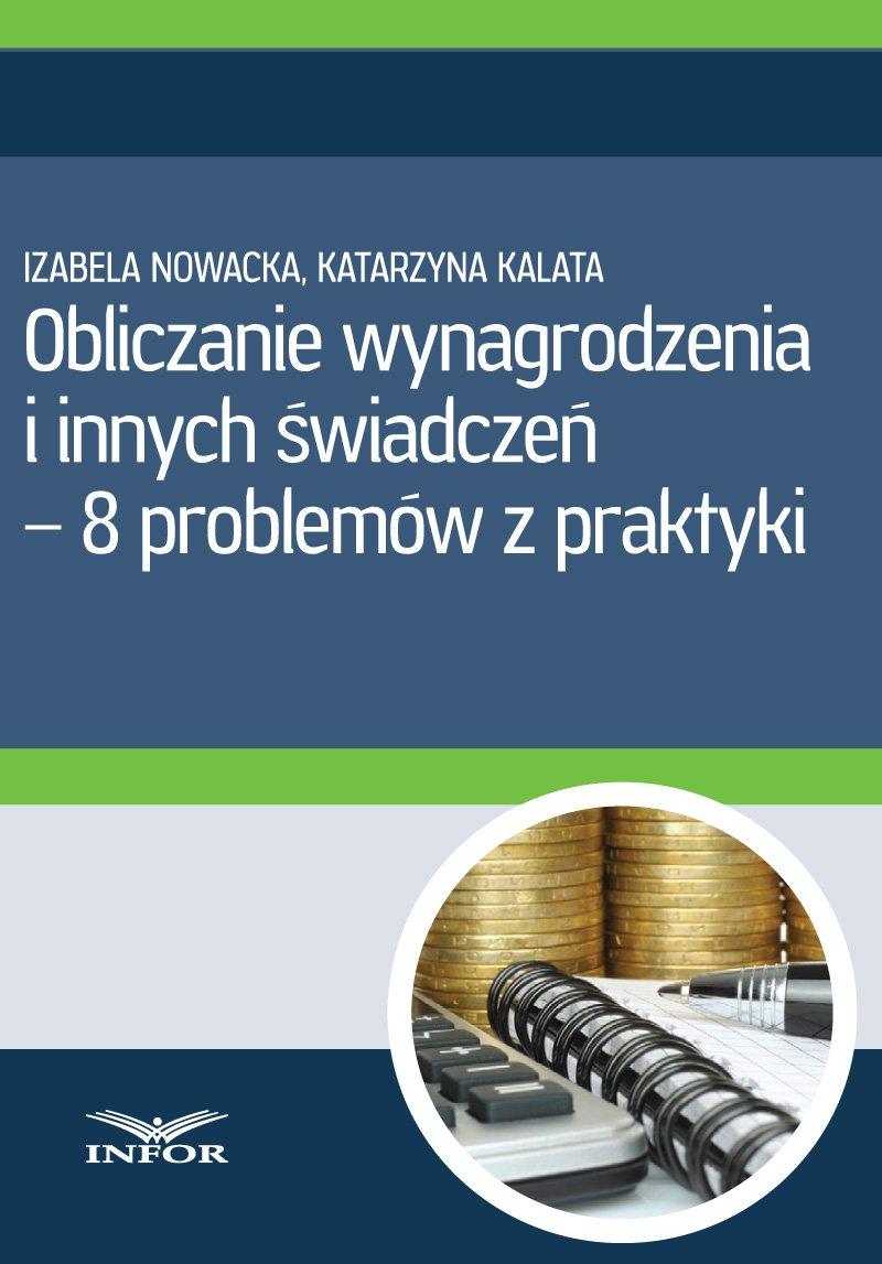 Obliczanie wynagrodzenia i innych świadczeń-8 problemów z praktyki - Ebook (Książka PDF) do pobrania w formacie PDF