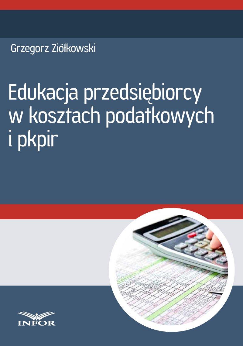 Edukacja przedsiębiorcy w kosztach podatkowych i PKPiR - Ebook (Książka PDF) do pobrania w formacie PDF