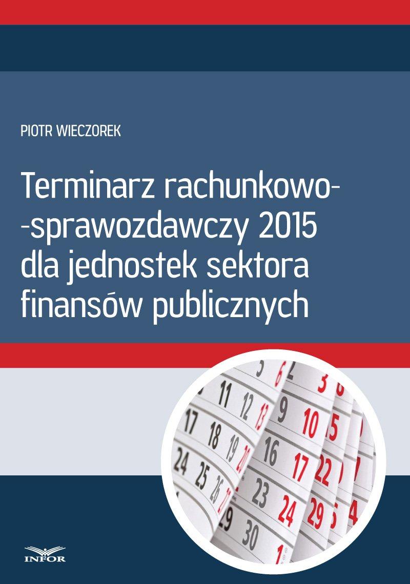Terminarz rachunkowo - sprawozdawczy 2015 - Ebook (Książka PDF) do pobrania w formacie PDF