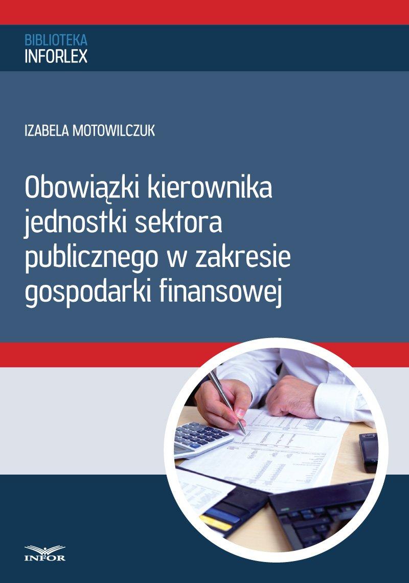 Obowiązki kierownika jednostki sektora publicznego w zakresie gospodarki finansowej - Ebook (Książka PDF) do pobrania w formacie PDF