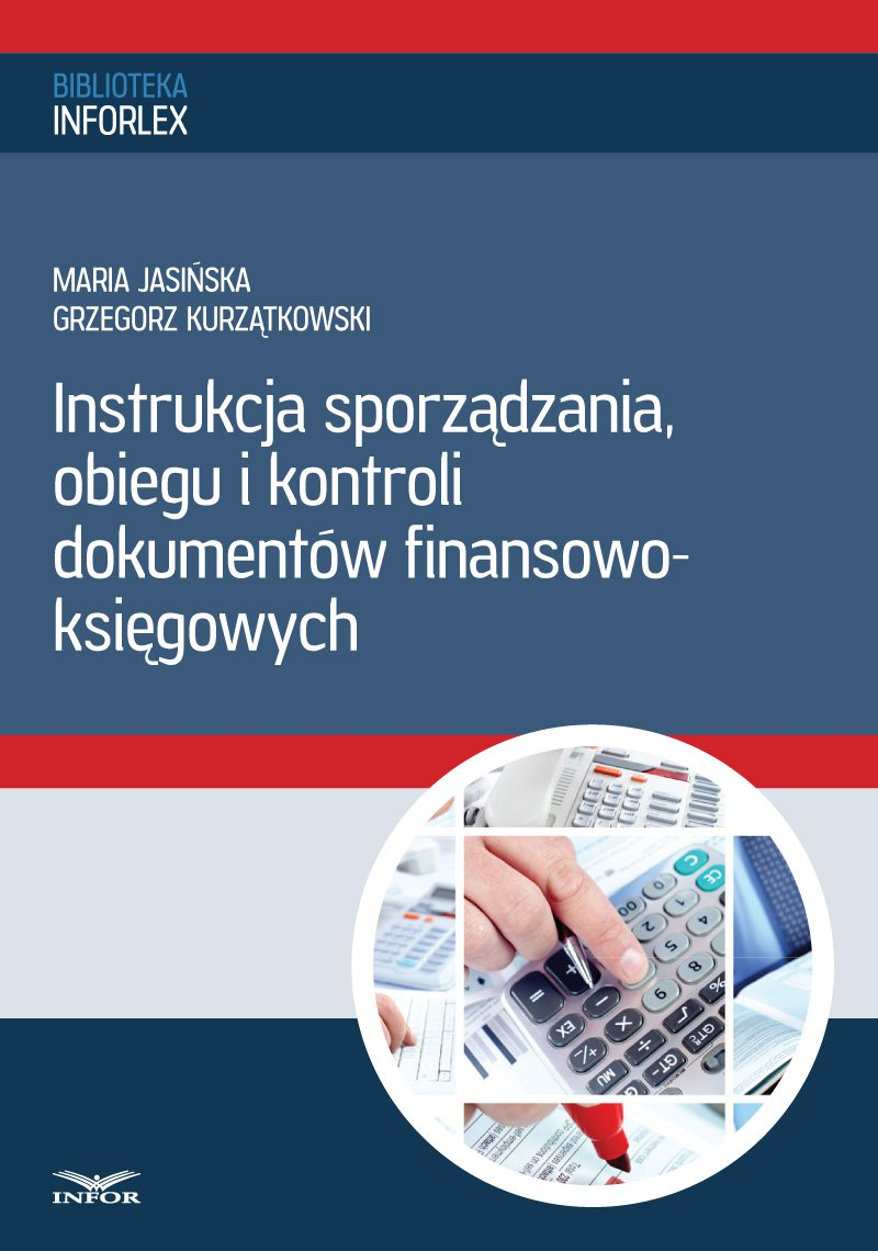 Instrukcja sporządzania, obiegu i kontroli dokumentów finansowo – księgowych - Ebook (Książka PDF) do pobrania w formacie PDF