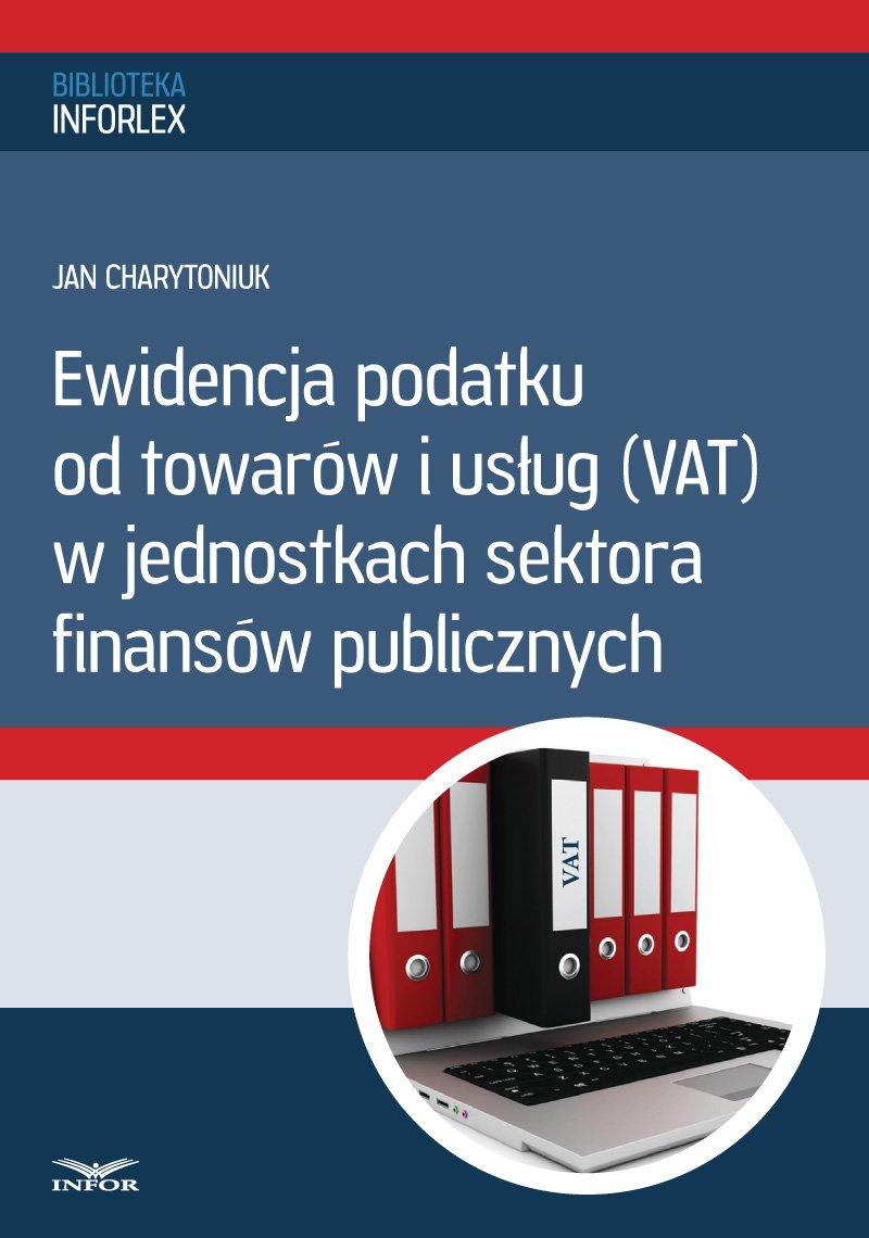 Ewidencja podatku od towarów i usług w jednostkach sektora finansów publicznych - Ebook (Książka PDF) do pobrania w formacie PDF
