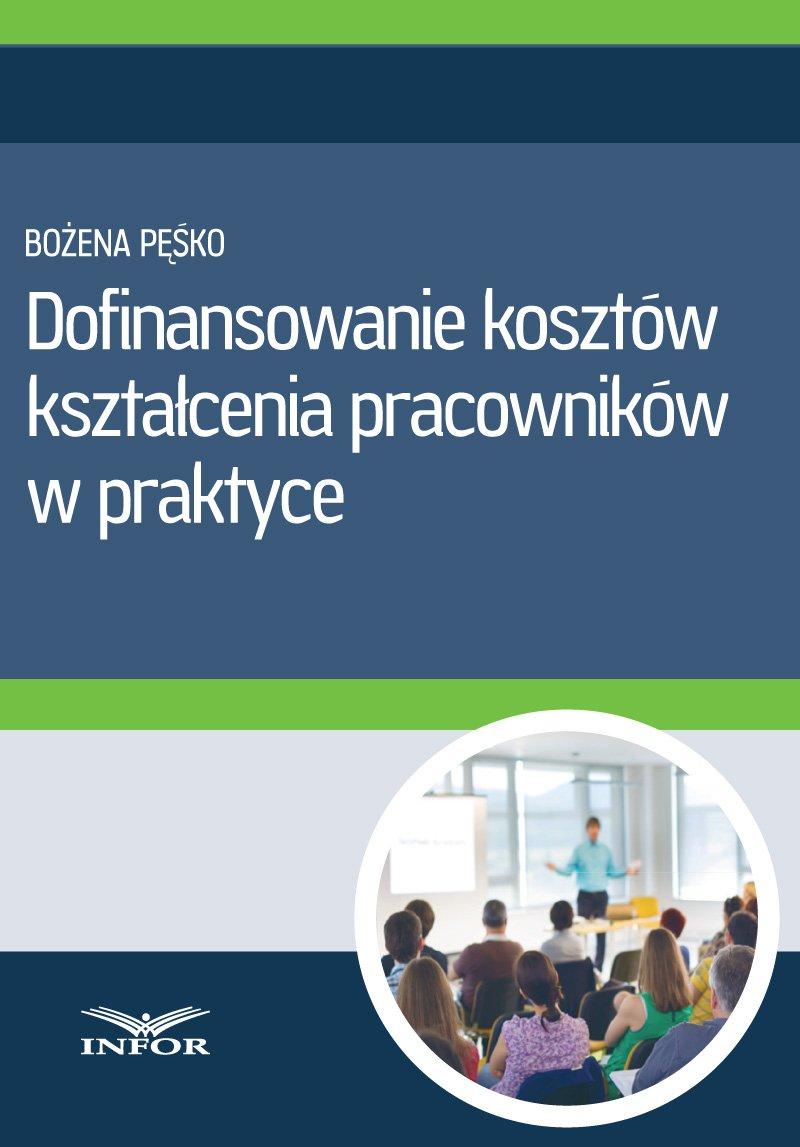 Dofinansowanie kosztów kształcenia pracowników w praktyce - Ebook (Książka PDF) do pobrania w formacie PDF