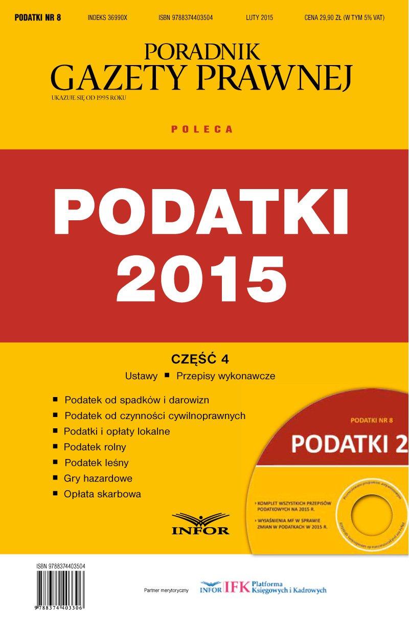 Podatki 8/15-Podatki 2015. Część 4 - Podatki od spadków i darowizn, PCC, Podatki i opłaty lokalne - Ebook (Książka PDF) do pobrania w formacie PDF