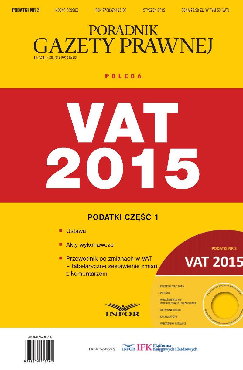 Podatki 3/15 - Podatki 2015. Część 1 – Ustawa VAT + Akty wykonawcze + Przewodnik po zmianach w VAT - Ebook (Książka PDF) do pobrania w formacie PDF