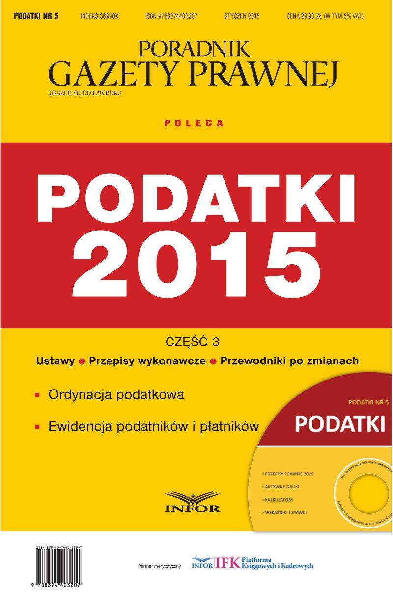 Podatki 5/15 - Podatki 2015 Część 3. Ordynacja podatkowa - Ebook (Książka PDF) do pobrania w formacie PDF