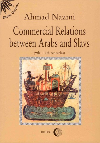 Commercial Relations Between Arabs and Slavs (9th-11th centuries) - Ebook (Książka na Kindle) do pobrania w formacie MOBI