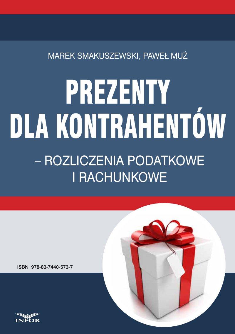 Prezenty dla kontrahentów – rozliczenia podatkowe i rachunkowe - Ebook (Książka PDF) do pobrania w formacie PDF