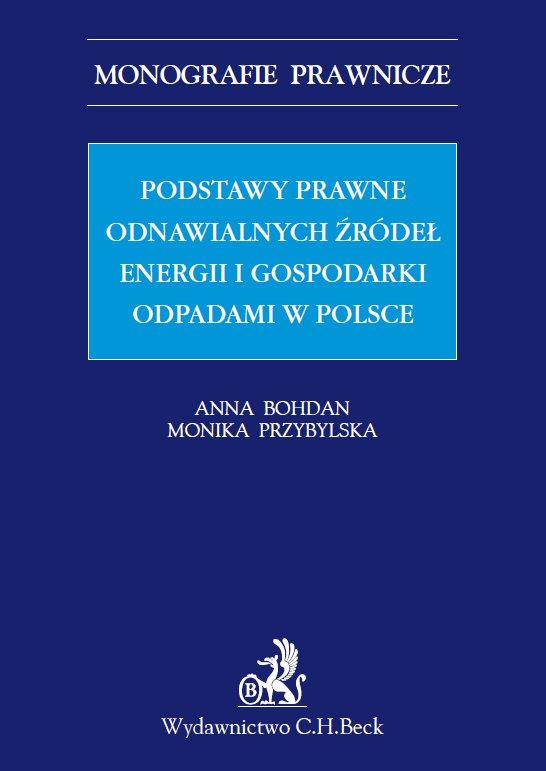 Podstawy prawne OZE (odnawialnych źródeł energii) i gospodarki odpadami w Polsce - Ebook (Książka PDF) do pobrania w formacie PDF