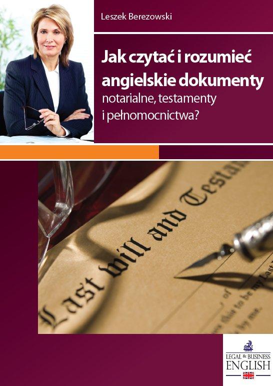 Jak czytać i rozumieć angielskie dokumenty notarialne, testamenty i pełnomocnictwa? - Ebook (Książka PDF) do pobrania w formacie PDF