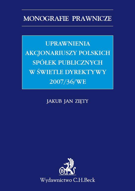 Uprawnienia akcjonariuszy polskich spółek publicznych w świetle Dyrektywy 2007/36/WE - Ebook (Książka PDF) do pobrania w formacie PDF