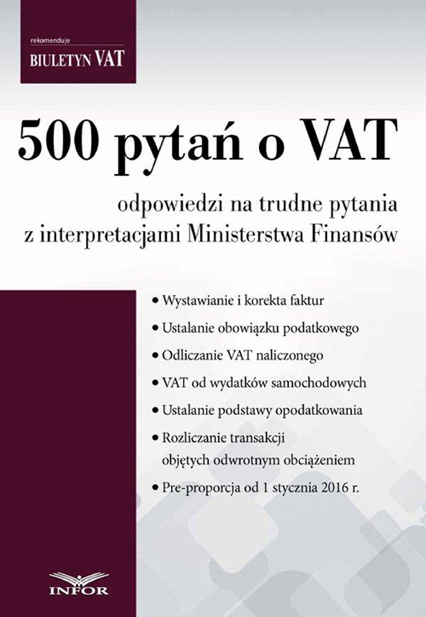 500 pytań o VAT odpowiedzi na trudne pytania z interpretacjami Ministerstwa Finansów - Ebook (Książka PDF) do pobrania w formacie PDF