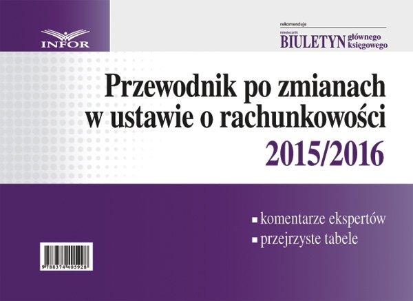 Przewodnik po zmianach w ustawie o rachunkowości 2015/2016 - Ebook (Książka PDF) do pobrania w formacie PDF