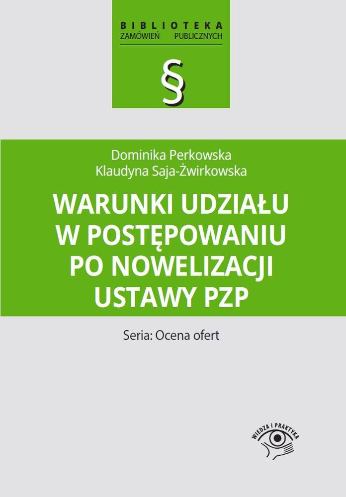 Warunki udziału w postępowaniu po nowelizacji ustawy Pzp - Ebook (Książka PDF) do pobrania w formacie PDF