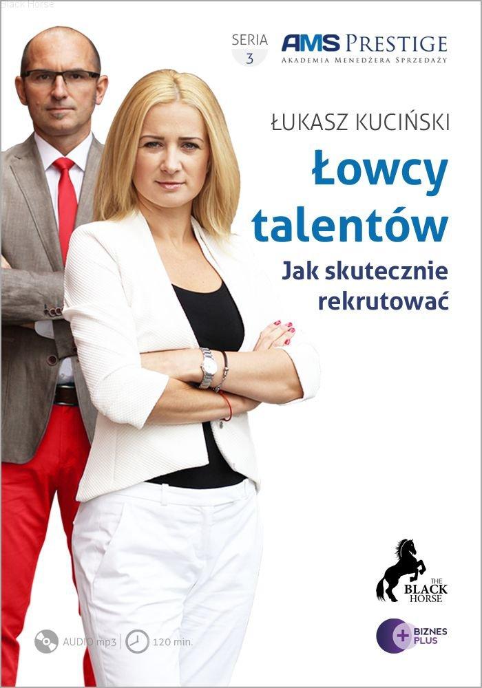 Łowcy talentów. Jak skutecznie rekrutować? - Audiobook (Książka audio MP3) do pobrania w całości w archiwum ZIP