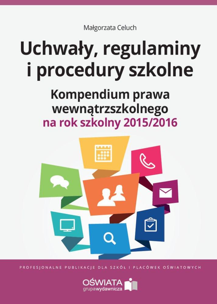 Uchwały, regulaminy i procedury szkolne. Kompendium prawa wewnątrzszkolnego na rok szkolny 2015/2016 - Ebook (Książka na Kindle) do pobrania w formacie MOBI