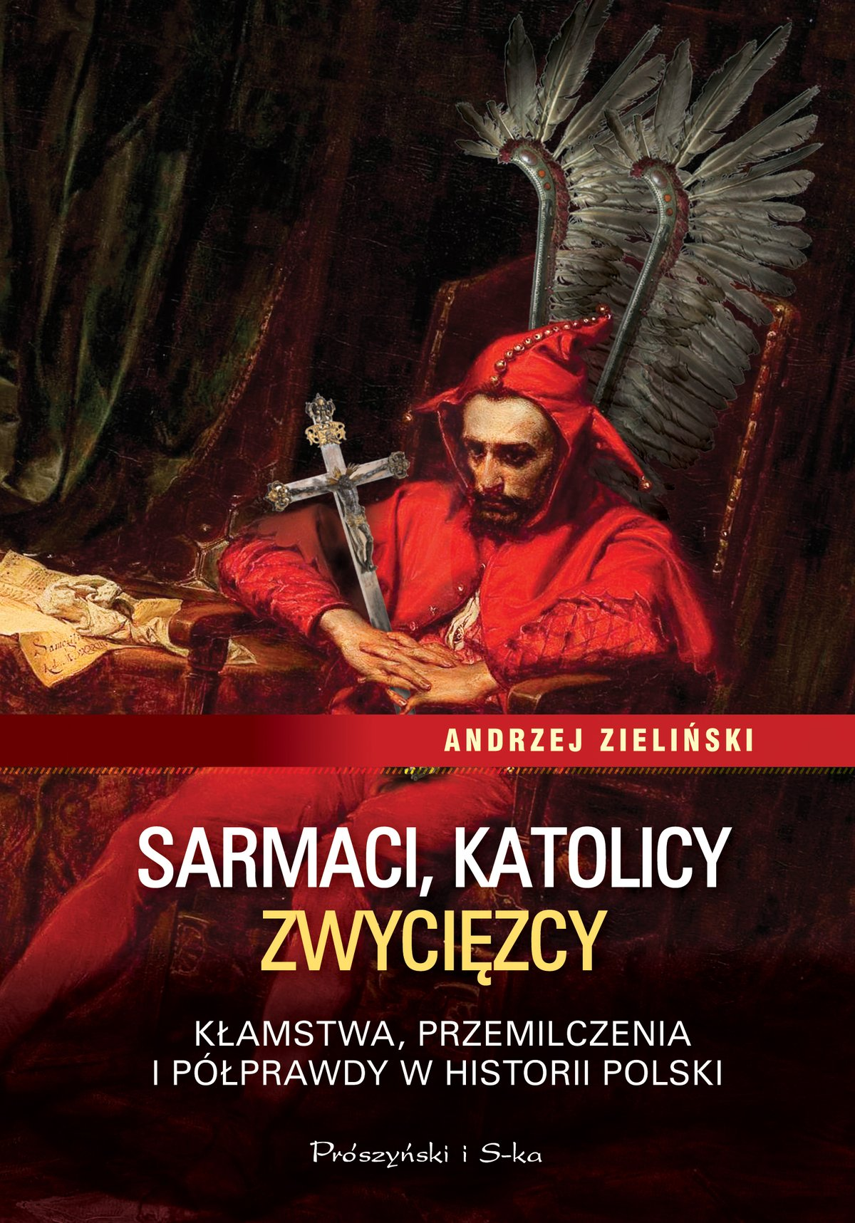 Sarmaci, katolicy, zwycięzcy. Kłamstwa, przemilczenia i półprawdy w historii Polski - Ebook (Książka na Kindle) do pobrania w formacie MOBI