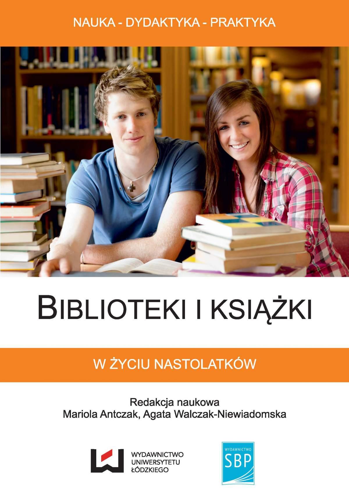 Biblioteki i książki w życiu nastolatków - Ebook (Książka PDF) do pobrania w formacie PDF