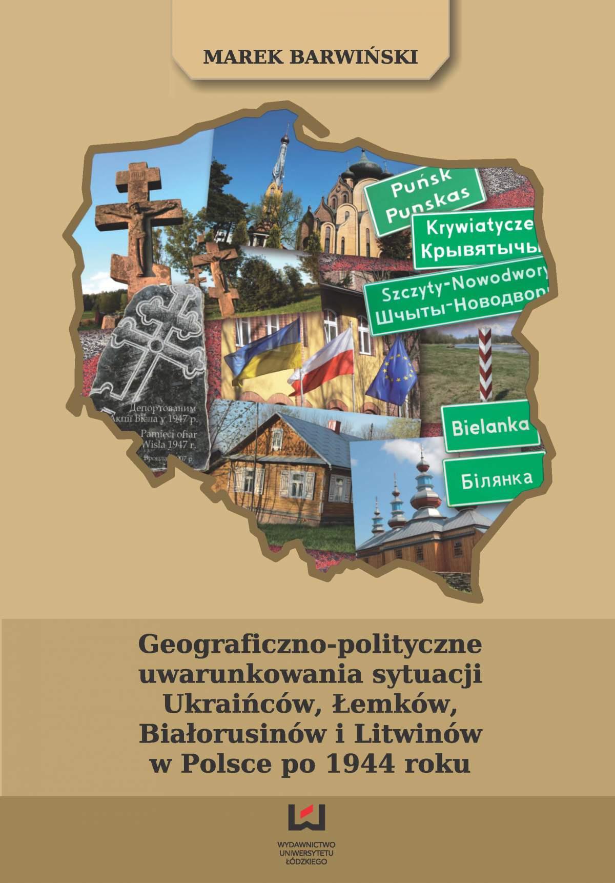 Geograficzno-polityczne uwarunkowania sytuacji Ukraińców, Łemków, Białorusinów i Litwinów w Polsce po 1944 roku - Ebook (Książka PDF) do pobrania w formacie PDF