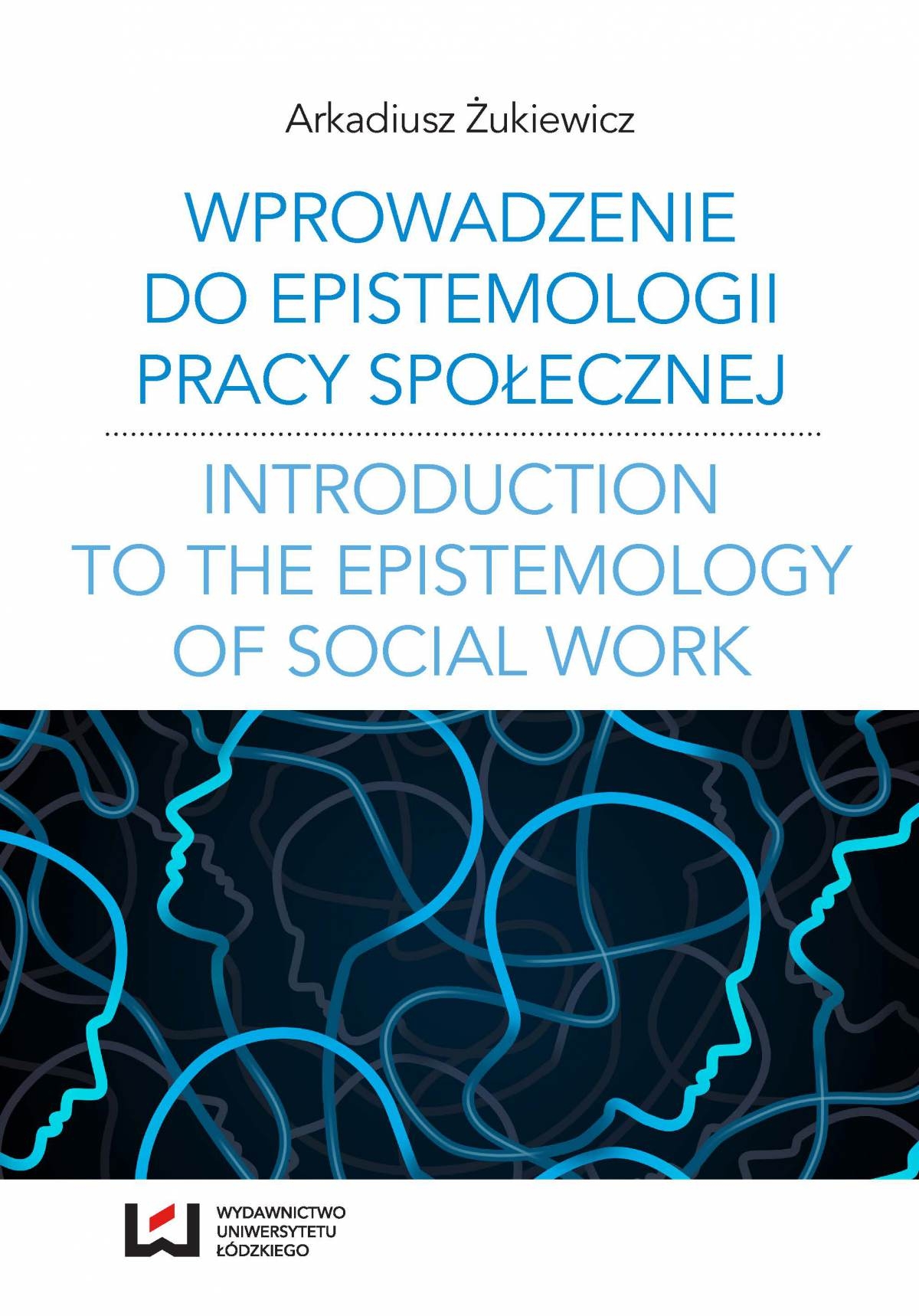 Wprowadzenie do epistemologii pracy społecznej. Odniesienia do społeczno-pedagogicznej perspektywy poznania pracy społecznej - Ebook (Książka PDF) do pobrania w formacie PDF