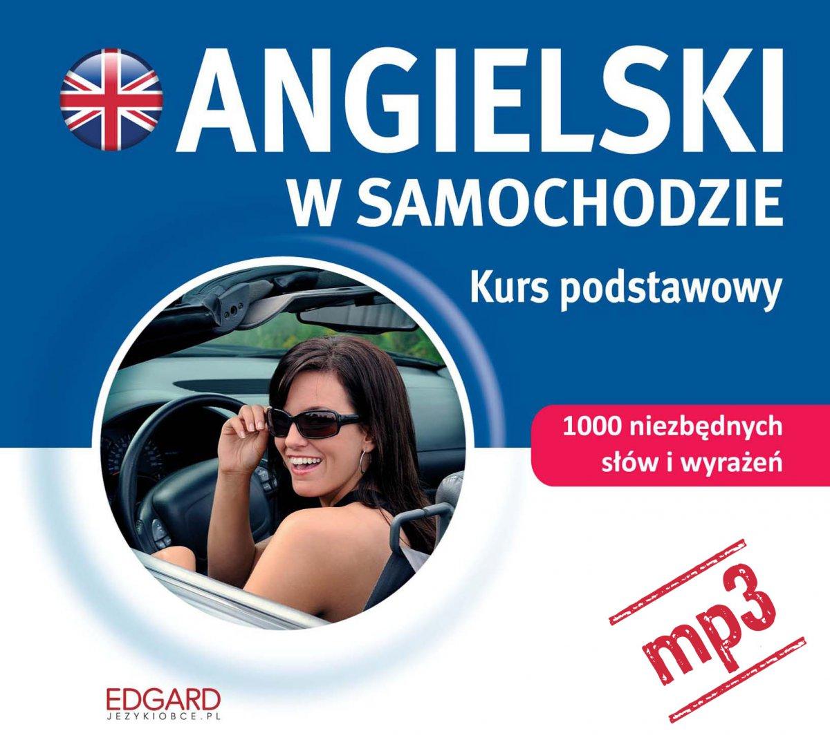 Angielski w samochodzie. Kurs podstawowy - Audiobook (Książka audio MP3) do pobrania w całości w archiwum ZIP