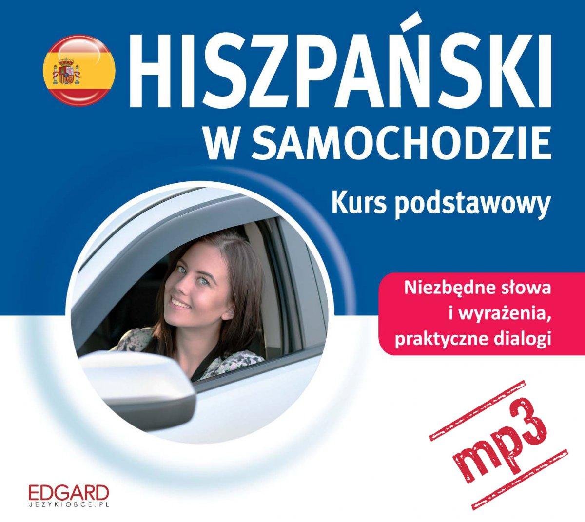Hiszpański w samochodzie. Kurs podstawowy - Audiobook (Książka audio MP3) do pobrania w całości w archiwum ZIP