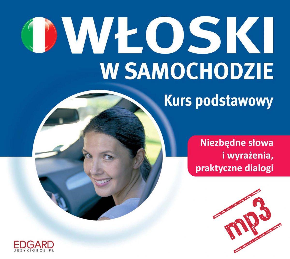 Włoski w samochodzie. Kurs podstawowy - Audiobook (Książka audio MP3) do pobrania w całości w archiwum ZIP