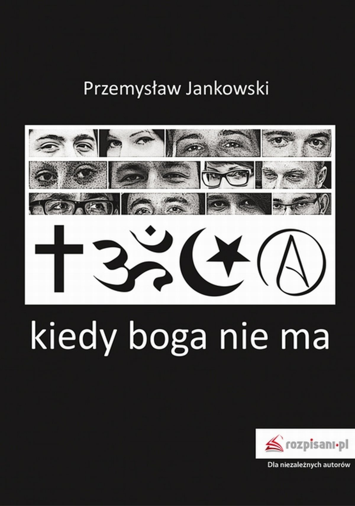 Kiedy boga nie ma - Przemysław Jankowski