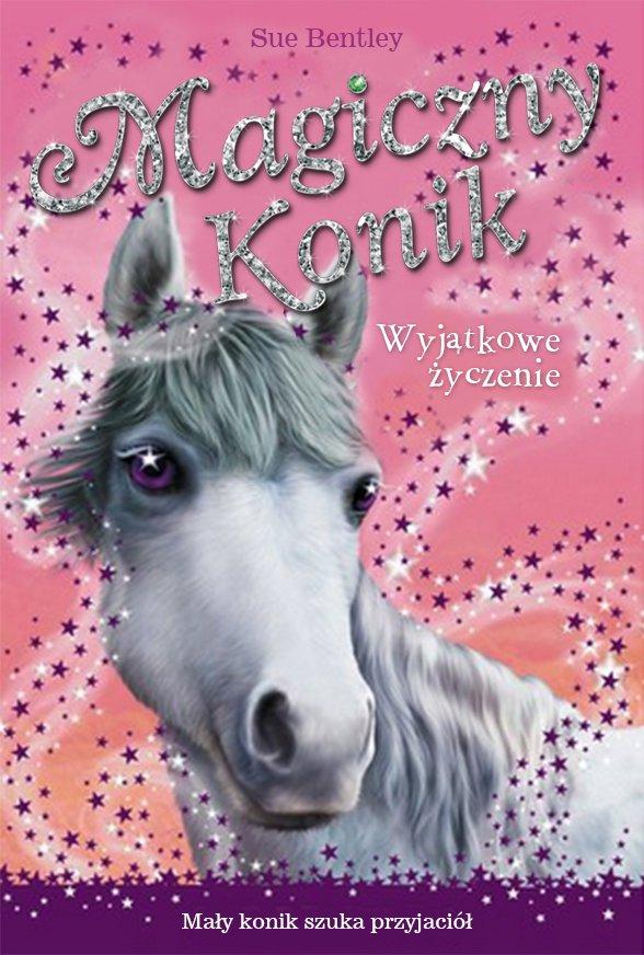 Wyjątkowe życzenie. Magiczny konik - Ebook (Książka na Kindle) do pobrania w formacie MOBI