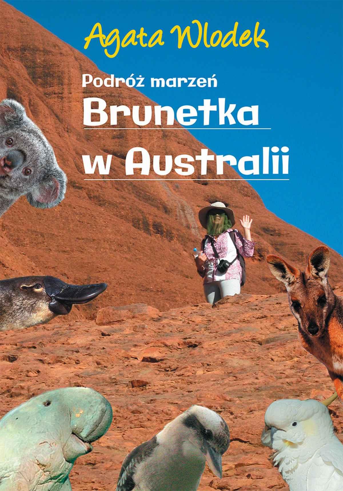 Podróż marzeń. Brunetka w Australii - Ebook (Książka na Kindle) do pobrania w formacie MOBI
