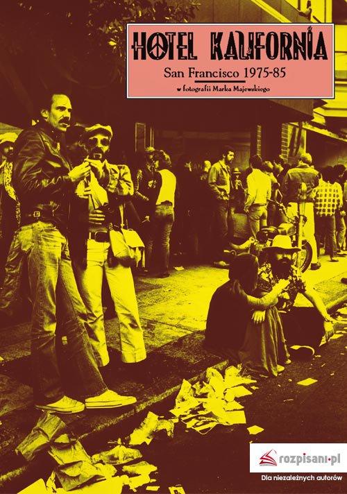 Hotel Kalifornia. San Francisco 1975-85 - Ebook (Książka na Kindle) do pobrania w formacie MOBI