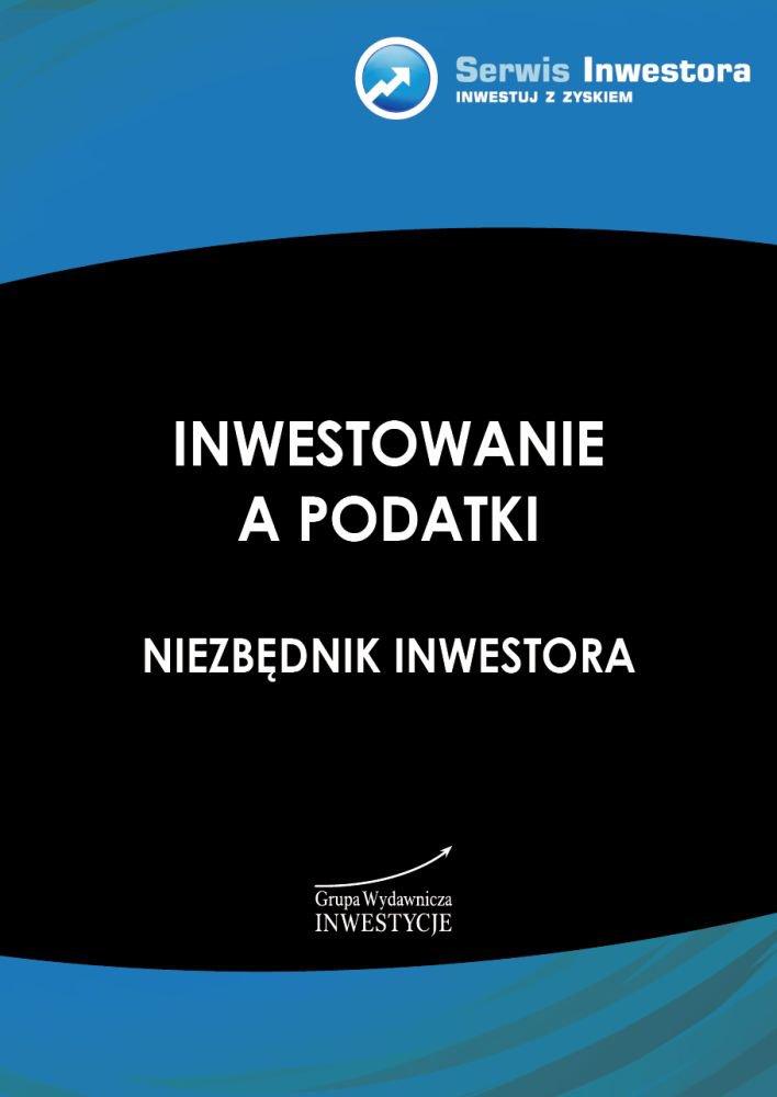 Inwestowanie a podatki. Niezbędnik inwestora - Ebook (Książka PDF) do pobrania w formacie PDF