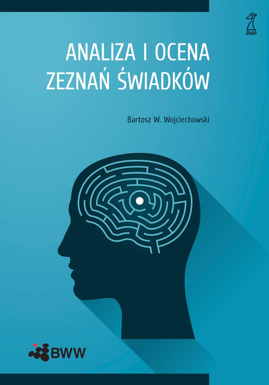 Analiza i ocena zeznań świadków - Ebook (Książka EPUB) do pobrania w formacie EPUB