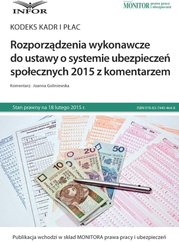 Rozporządzenia wykonawcze do ustawy o systemie ubezpieczeń społecznych 2015 z komentarzem - Ebook (Książka PDF) do pobrania w formacie PDF