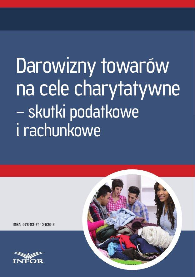 Darowizny towarów na cele charytatywne – skutki podatkowe i rachunkowe - Ebook (Książka PDF) do pobrania w formacie PDF